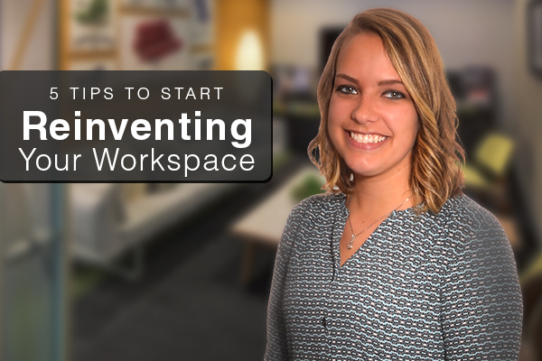 tips to reinventing your workspace